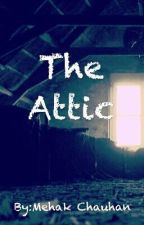 The attic by mehak1112