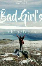 Bad Girl's by chloefatma