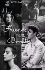 × Friends With Benefits × Shawn Mendes    •Editando• by _battleaxe_
