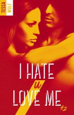 I Hate U Love Me - Saison 2  (BLACKMOON éditions Hachette) by TessaWolfFR