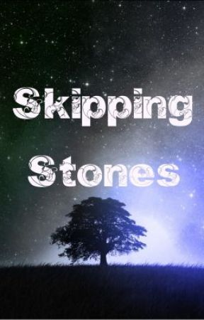 Skipping Stones (A collection of poems) by Sammmy134