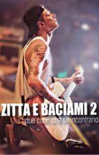 Zitta e Baciami. 2 -Due cuori che si rincontrano. {B&F} by addictedtobenjamin_