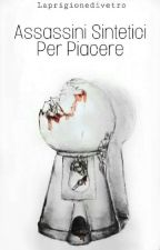 Assassini Sintetici per Piacere by Laprigionedivetro