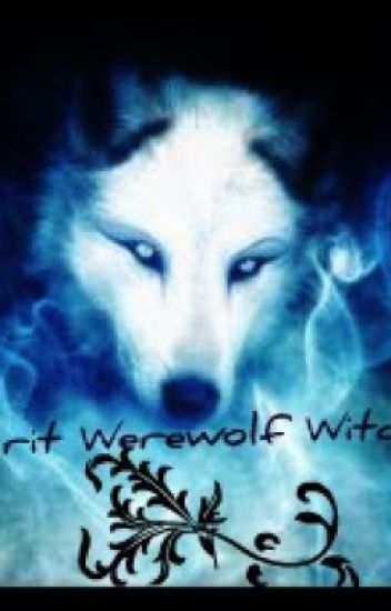 Spirit Werewolf Witches