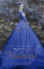 2º La Octava Condición © #SagaOrdinales by PhavyPrieto