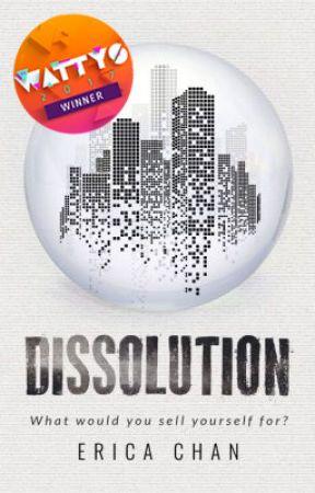 Dissolution by EricaChanWrites