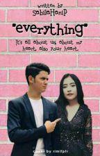 Everything. by Sabilahnptr