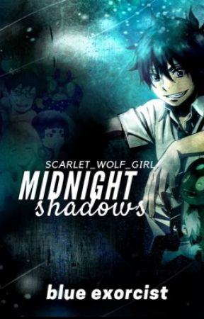Midnight Shadows [Blue Exorcist]  by Scarlet_Wolf_Girl