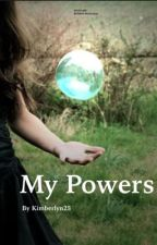 My powers by Kimberlyn25