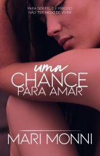 Uma Chance para Amar (DEGUSTAÇÃO) by MMonni