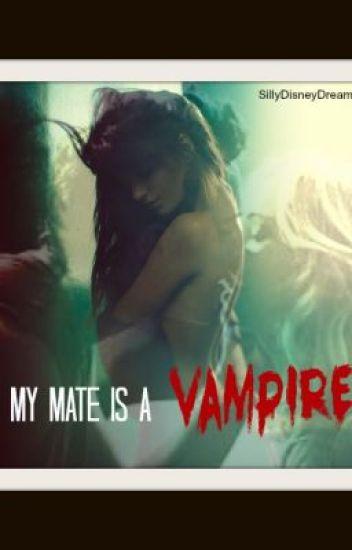 My Mates a Vampire - in Editing