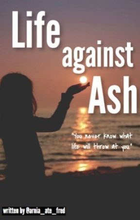 Life Against Ash by arnia_ate_fred