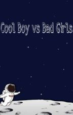 Cool Boy Vs Bad Girls by AstriMaulana_