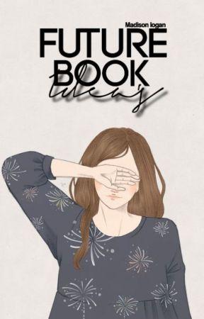 ≫Future Book Idea's≪ by Madison_Logan