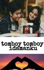 Tomboy Tomboy Idaman Ku by zahraaalf