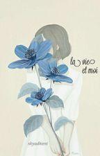 La Vie Et Moi by nfadh___