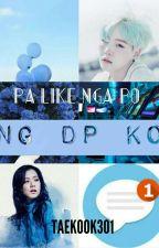 Pa Like Nga Po Ng Dp Ko by TaeKook301