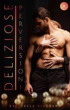 deliziose perversioni (Completa) #1vol. by Irisblu079
