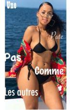 Une Pute Pas Comme Les Autres❤ by OHbKhady