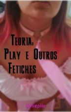 Teoria: Age Play e outros fetiches by LillydeTomBrasil