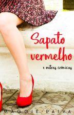 Sapato vermelho e outras crônicas by maggiepaiva1