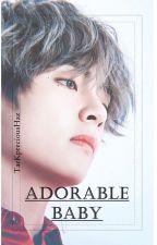 Adorable Baby;; •Kth+Jjk•  [EM REVISÃO] by TaeKpreciousHaz