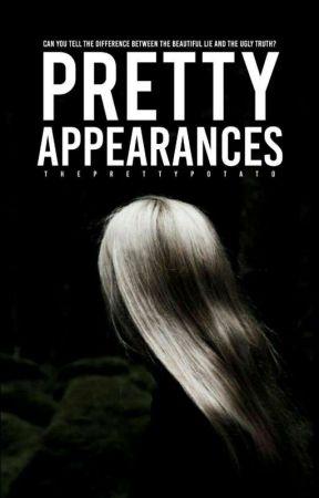 Pretty Appearances by ThePrettyPotato12