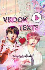 VKook Texts  by taeismyfreakinbae