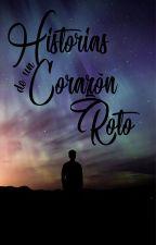 Historias de un Corazón Roto [Incompleto]  by AlecHBlackhell