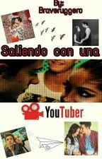 Saliendo con una Youtuber ×Ruggarol× by Braveruggero