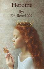 Heroine by Elizabeth_Rose16