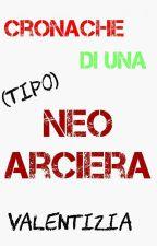 Cronache di una Neo-Arciera (tipo) by IoDiventeroQualcuno