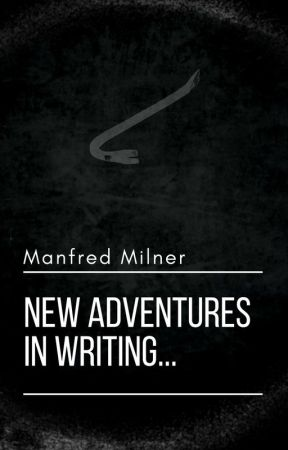 New Adventures in Writing... by ManfredMilner