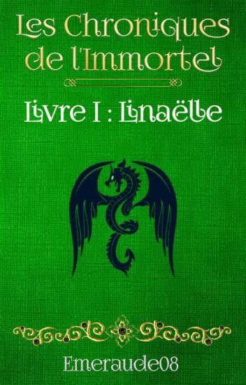 Les Chroniques de l'Immortel, tome 1 : Linaëlle