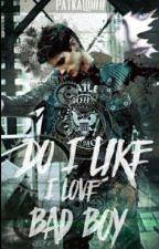 Do I like I love Bad Boy ( ZAKOŃCZONE ) by Pati432
