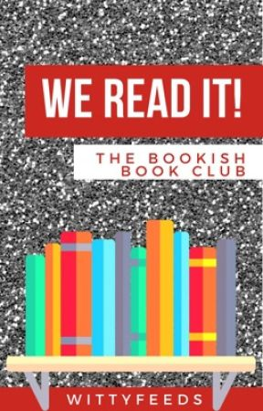 We Read It! [Bookish Book Club] by Witty_Feeds_Contests