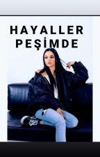 HAYALLER PEŞİMDE by magicgirl120
