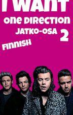 I Want || Invite jatko-osa || Finnish by norppa__1D