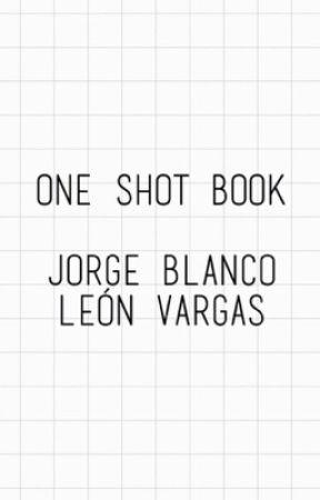 One Shots - Jorge/León by blancoprincess