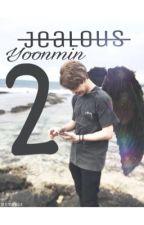 Jealous 2 | Yoonmin {Fortsetzung} *slow updates* by xmyxsx