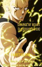 Change of heart (LaxusXReader) BOOK 1 by Anathestoryteller
