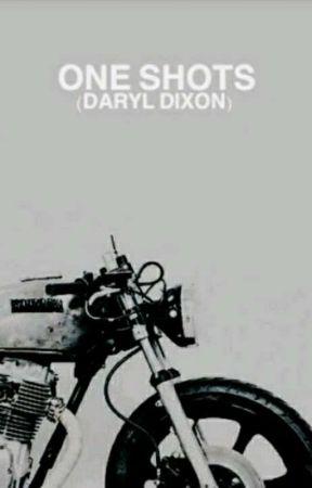 one shots (Daryl Dixon)  by SoyAnnDixon