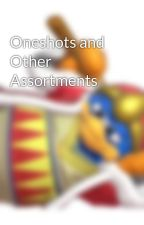 Oneshots and Other Assortments  by battlecry7473