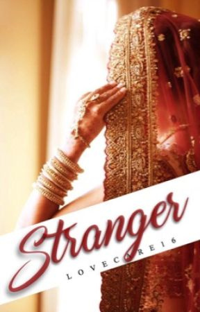 STRANGER(A Muslim Love Story)#Wattys2017 by lovecare16