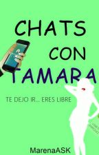 Chats Con Tamara. by MarenaASK