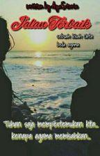 Jalan Terbaik (END) by AyaStoria