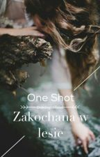 Oneshot - Zakochana W Lesie by DobdogOfficial