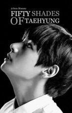 Fifty Shades Of Taehyung by allurahiraku