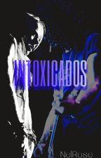 Intoxicados [SlAxl] by Nel_Rose