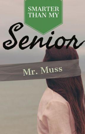 Smarter Than My Senior by MrMuss